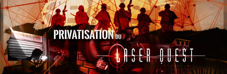 Privatisation du LaserQuest